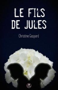 Christine Gaspard - Le Fils de Jules - Tome 1.