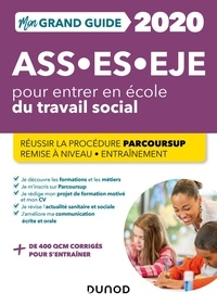 Christine Gendre et Marie Billet - ASS - ES - EJE pour entrer en école du travail social - Réussir la procédure parcoursup, remise à niveau - Entraînement.