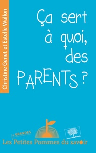 Christine Genet et Estelle Wallon - Ça sert à quoi, des parents ?.