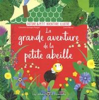 Christine Georges Pauget et Lucie Minne - La grande aventure de la petite abeille.