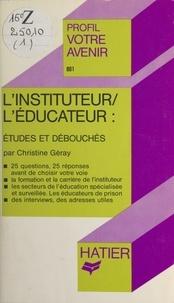Christine Geray et Georges Décote - L'instituteur, l'éducateur - Études et débouchés.