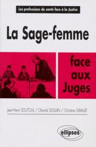 Christine Gibault et Jean-Henri Soutoul - La sage-femme face aux juges.