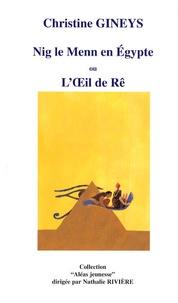 Christine Gineys - Nig le Menn en Egypte ou L'Oeil de Rê.