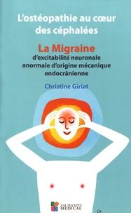 Christine Giriat - L'ostéopathie au coeur des céphalées - La migraine d'excitabilité neuronale anormale d'origine mécanique endocrânienne.