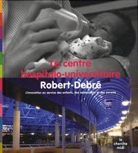 Feriasdhiver.fr Le centre hospitalo-universitaire Robert-Debré - L'innovation au service des enfants, des adolescents et des parents Image