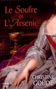 Christine Goude - Le Soufre et l'Arsenic.
