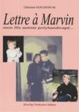 Christine Gougeon-Mouton - Lettre à Marvin, mon fils autiste polyhandicapé.