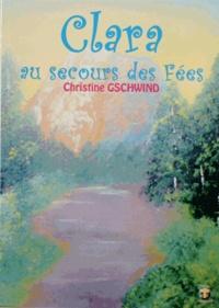 Christine Gschwind - Clara au secours des fées.
