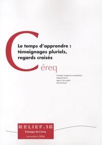 Christine Guégnard - Le temps d'apprendre : témoignages pluriels, regards croisés.