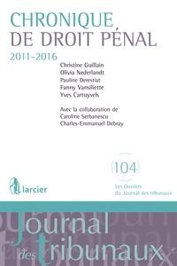 Christine Guillain et Olivia Nederlandt - Chronique de droit pénal (2011-2016).