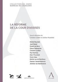 Christine Guillain et Adeline Wustefeld - La réforme de la cour d'assises.