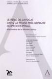 Christine Guillain et Adeline Wustefeld - Le rôle de l'avocat dans la phase préliminaire du procès pénal - A la lumière de la réforme Salduz.