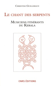 Christine Guillebaud - Le chant des serpents - Musiciens itinérants du Kérala. 1 DVD
