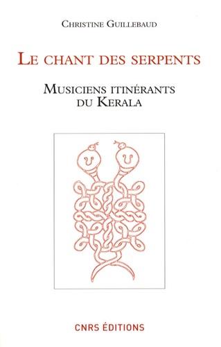 Le chant des serpents. Musiciens itinérants du Kérala  avec 1 DVD