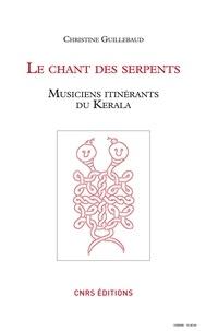 Christine Guillebaud - Le chant des serpents - Musiciens itinérants du Kérala.