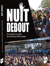 Christine Guionnet et Michel Wieviorka - Nuit Debout - Des citoyens en quête d'une réinvention démocratique.