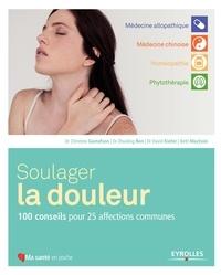 Christine Gustafson et Zhuoling Ren - Soulager la douleur - 100 conseils pour 25 affections communes.