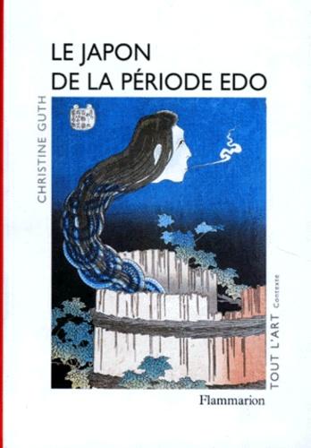 Christine Guth - L'art japonais de la période Edo.