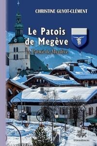 Christine Guyot-Clément - Le Patois de Megève • Le Patwé de Mezdive.
