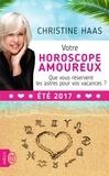 Christine Haas - Votre horoscope amoureux signe par signe - Eté 2017.