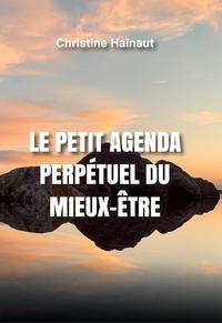 Christine Hainaut - Le petit agenda perpétuel du mieux-être.