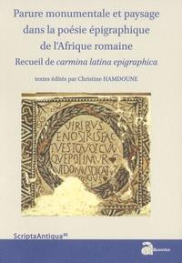 Parure monumentale et paysage dans la poésie épigraphique de lAfrique romaine - Recueil de carmina latina epigraphica.pdf