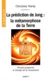 Christine Hardy - La prédiction du Jung : la métamorphose de la Terre - Pensée jungienne et énergie de la conscience.