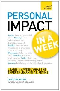 Christine Harvey - Personal Impact at Work in a Week: Teach Yourself Ebook Epub - Teach Yourself.