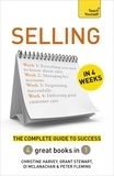 Christine Harvey et Grant Stewart - Selling in 4 Weeks - The Complete Guide to Success: Teach Yourself.