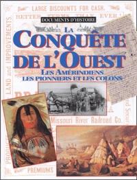 Christine Hatt - La conquête de l'Ouest - Les Amérindiens, les pionniers et les colons.