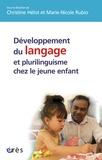Christine Hélot et Marie-Nicole Rubio - Développement du langage et plurilinguisme chez le jeune enfant.