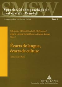 Christine Hélot et Elisabeth Hoffmann - Ecarts de langue, écarts de culture - A l'école de l'autre.