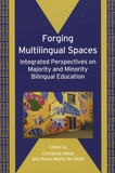 Christine Hélot et Anne-Marie de Mejía - Forging Multilingual Spaces - Integrated Perspectives on Majority and Minority Bilingual Education.