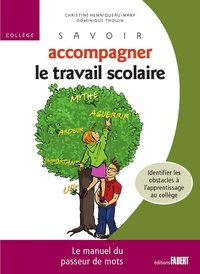 Savoir accompagner le travail scolaire Collège - Le manuel du passeur de mots.pdf