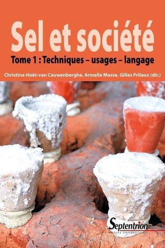 Sel et société. Tome 1, Techniques, usages, langage