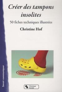 Créer des tampons insolites - 50 fiches techniques illustrées.pdf