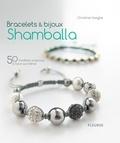 Christine Hooghe et Laurent Stefano - Bracelets & bijoux Shamballa - 50 modèles originaux à faire soi-même.
