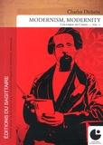 Christine Huguet et Nathalie Vanfasse - Charles Dickens, Modernism, Modernity - Volume 1.