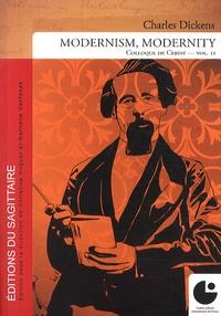 Christine Huguet et Nathalie Vanfasse - Charles Dickens, Modernism, Modernity - Volume 2.
