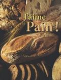 Christine Ingram et Jennie Shapter - J'aime le pain !.