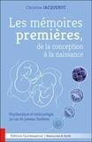 Christine Jacquenot - Les mémoires premières, de la conception à la naissance.