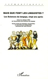 Christine Jacquet-Pfau et Jean-François Sablayrolles - Mais que font les linguistes ? - Les sciences du langage, vingt ans après.