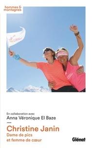 Christine Janin et Anna-Véronique El Baze - Christine Janin - Dame de pics et femme de coeur.