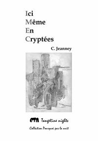 Christine Jeanney - Ici Même En Cryptées.