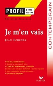 Christine Jérusalem - Profil - Echenoz (Jean) : Je m'en vais - Analyse littéraire de l'oeuvre.