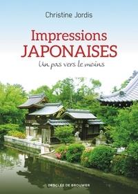 Christine Jordis et Sacha Jordis - Impressions japonaises - Un pas vers le moins.