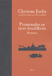 Christine Jordis - Promenades en terre bouddhiste - Birmanie.