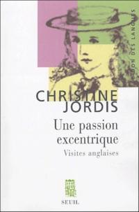 Christine Jordis - Une passion excentrique - Visites anglaises.