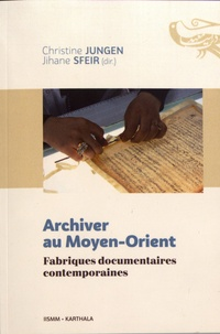 Christine Jungen et Jihane Sfeir - Archiver au Moyen-Orient - Fabriques documentaires contemporaines.
