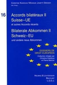 Christine Kaddous et Monique Jametti Greiner - Accords bilatéraux II Suisse - UE - Edition bilingue français-allemand.